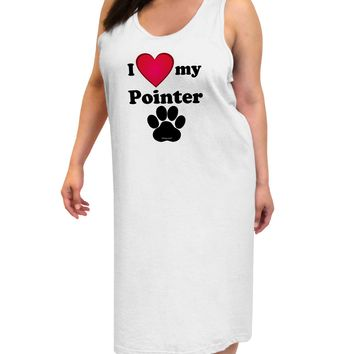 I Heart My Pointer Adult Tank Top Dress Night Shirt by TooLoud