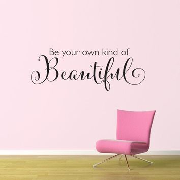 Be your own kind of Beautiful Decal - Beautiful Quote Wall Sticker - Girl Wall Decor