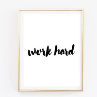work hard handwritten inspirational tumblr quote typographic print quote print inspirational motivational tumblr room decor framed quotes