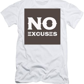 No Excuses - Motivational And Inspirational Quote-recovered - Men's T-Shirt (Athletic Fit)