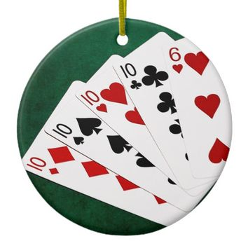 Poker Hands - Four Of A Kind - Tens and Six Ceramic Ornament