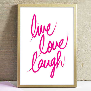 Motivational Inspiring Print Live Love Laugh Quote Art Print Handwritten script Calligraphy Typography Home Decor Wall Art Poster