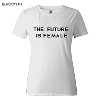 THE FUTURE IS FEMALE T-Shirt (9+ Colors)