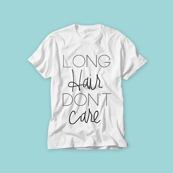 Free Shipping! Long Hair Don't Care! Sorry not sorry! T-shirt