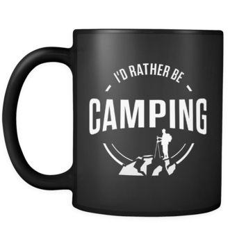 I'd Rather Be Camping Mug