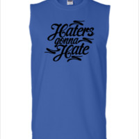 Haters Gonna Hate this - Sleeveless T-shirt
