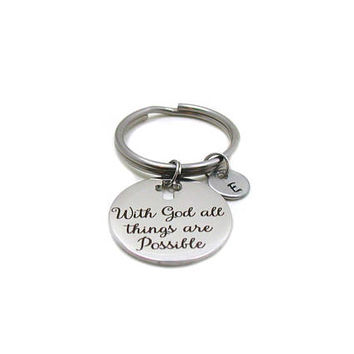 With God All Things Are Possible Key Chain, Initial Keychain, Bible Verse Keychain, Inspirational Keychain, Matthew 19 26, Luke 1 37