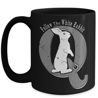 Q Anon Follow The White Rabbit Coffee Cup