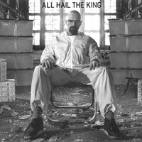 All Hail the King Breaking Bad Poster