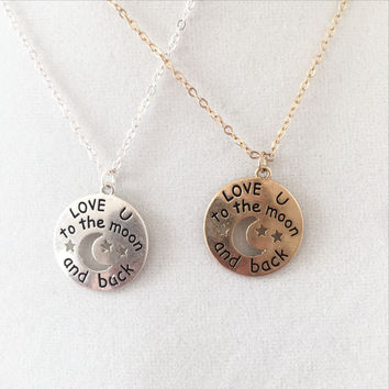 Love You To The Moon and Back Necklace - Gold or Silver