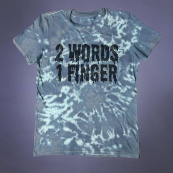 Grunge 2 Words 1 Finger Slogan Tee Punk Hipster Alternative Indie Acid Wash Tumblr T-shirt