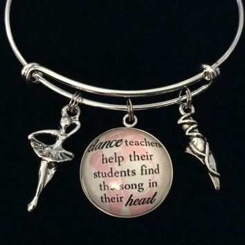 Dance Teacher Jewelry Expandable Charm Bracelet Adjustable Bracelet Silver Bangle Ballet Teacher Gift Dance Teachers Help Their Students Find a Song In Their Heart