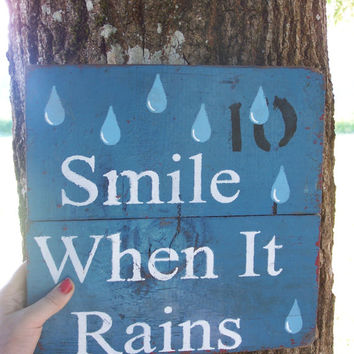 Barn Wood Sign Smile When It Rains, Raindrop, raindrops, Happiness, water, rain shower, spring weather, summer