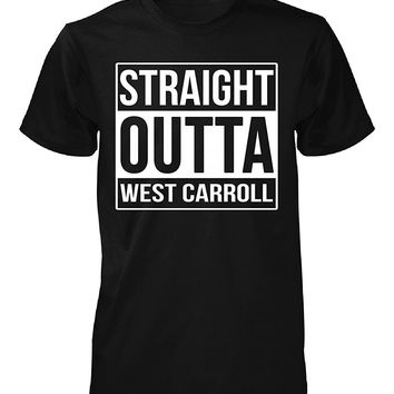 Straight Outta West Carroll County. Cool Gift - Unisex Tshirt
