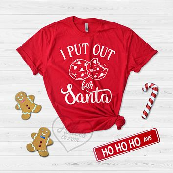 I Put Out For Santa Christmas Shirt