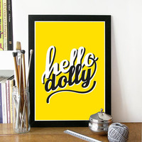Hello dolly Poster typography art poster with Hello welcoming typography poster home decor hallway bright pop color joy happy Poster welcome
