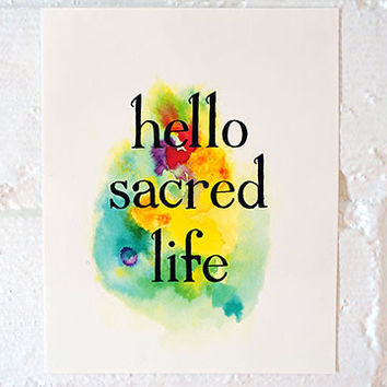 HELLO SACRED LIFE PRINT | THE WILD UNKNOWN