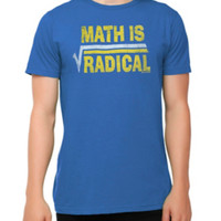 Math Is Radical T-Shirt