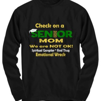 Check on a Senior 2020 Mom We are NOT ok! Green LS Shirt Hoodie
