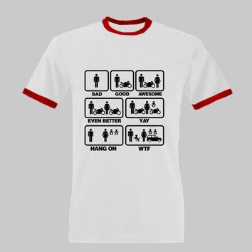Motorcycle Biker Scenarios - Bad, Good, Awesome, Even Better, YAY, Hang On, WTF - Funny T-shirt