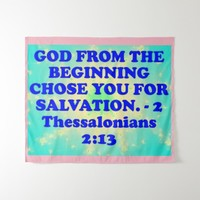 Bible verse from 2 Thessalonians 2:13. Tapestry