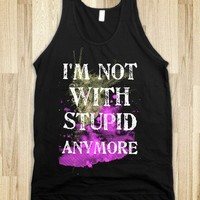 I'm Not With Stupid Anymore - Young, Wild, & Greek