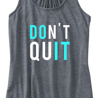Don't Quit, Do It Train Gym Tank Top Flowy Racerback Workout Custom Colors You Choose Size & Colors