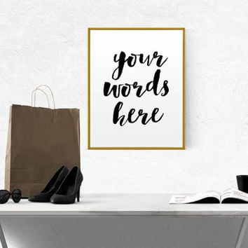 "Custom Quote ""YOUR WORDS HERE"" Print Custom print Typography personalized prints custom handwriting quote custom Lyrics custom Wall custom"