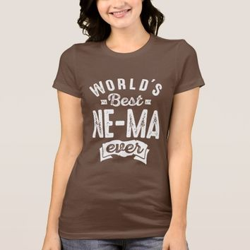 World's Best Ne-Ma Ever T-Shirt