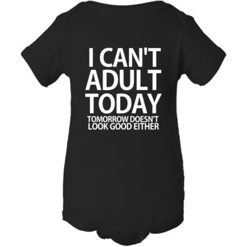 """I Can't Adult Today"" Black Creeper Baby Onesuit"