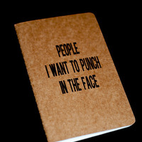 Little Book of Satire - Moleskine Cahier - People I want to punch in the face