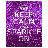 Keep Calm and Sparkle On - 11 x 14 Inspirational Popular Quote Print in Glitter Purple, Pink, Purple Pink, Blue, or Red