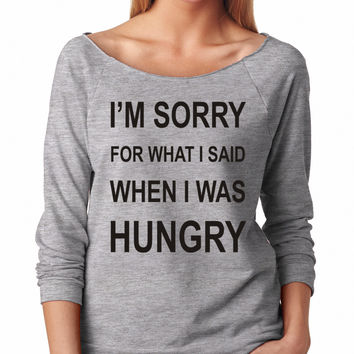 Grey I'm Sorry For What I Said While When I Was Hungry Raglan Shirt