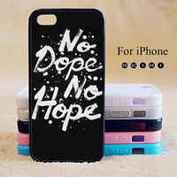 No Dope No Hope,iPhone 5 case,iPhone 5C Case,iPhone 5S Case, Phone case,iPhone 4 Case, iPhone 4S Case,Case
