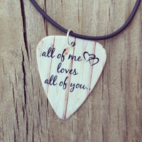 All of me loves all of you guitar pick on black necklace with wood background hearts- Gorgeous and Unique!