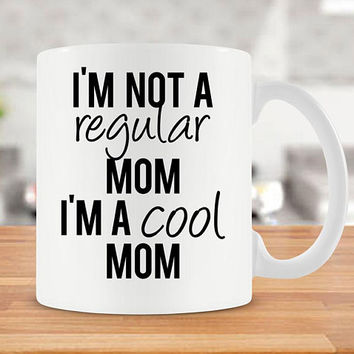 Mom Mug Gift For Mom Gift Ideas Unique Mugs Mommy Gift For Momma Best Coffee Cup Mothers Day Present Mother Gift I'm A Cool Mom - SA776