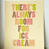 There's Always Room for Ice Cream - Art Print - Small Size - Kitchen / Room Decor - Wedding Signage