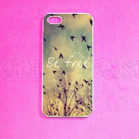 iPhone 5s case, Iphone 5 Case,  Be Free  iphone 5 Cover, iPhone 5 Cases, iPhone 5c Case, Cute iPhone 5c Case