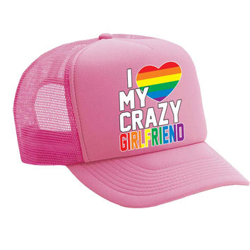 I love my crazy Girlfriend Single Color Trucker Cap