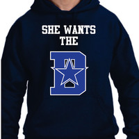 She Wants The D Cowboys  Unisex Hoodie Texas Dallas  nfl  football men women adult humor fun