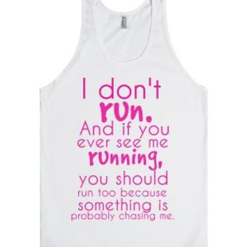 I don't run-Unisex White Tank