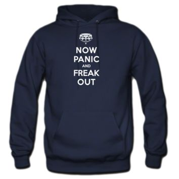 Now Panic And Freak Out Hoodie