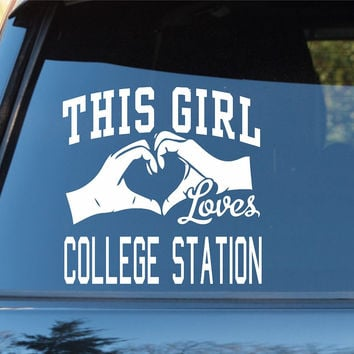 This Girl Loves College Station Decal Sticker Car Window Laptop