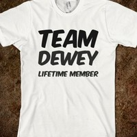 TEAM DEWEY LIFETIME MEMBER T SHIRT