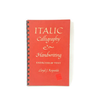 1969 Italic Calligraphy & Handwriting Exercises and Text, Lloyd J. Reynolds, Learn Calligraphy