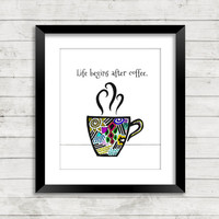 Coffee Art Print, Coffee Art, Quote Art, Quotes, Zentangle