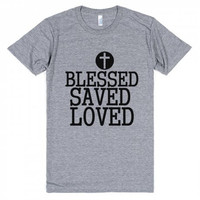 Blessed Saved Loved Tee Shirt