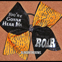 You're gonna hear me ROAR CHEER bow