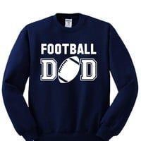 Football DAD Crewneck Sweatshirt. Awesome Gift for Perfect DAD