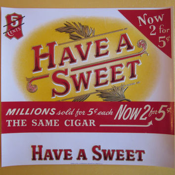 Vintage Original Cigar Label (1) Metallic Gold Embossing 'Have a Sweet' Bright Yellows and Reds New Old Stock NOS for Decoupage or Framing